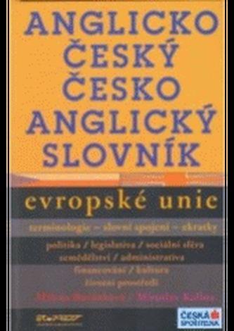 Anglicko-český a česko-anglický slovník Evropské unie - terminologie, slovní spojení, zkratky
