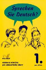Sprechen Sie Deutsch 1 - pro zdravotnické obory - kniha pro učitele 1.