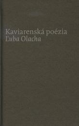 Kaviarenská poézia Ľuba Olacha