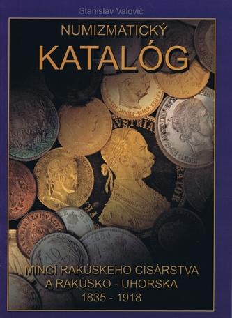 Numizmatický katalóg mincí Rakúskeho cisárstva a Rakúsko – Uhorska 1835 – 1918