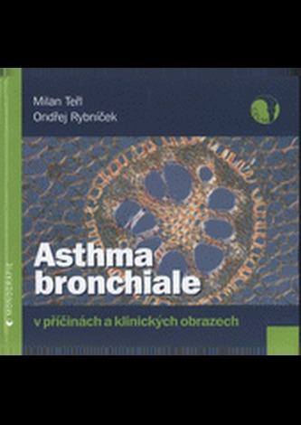 Asthma bronchiale v příčinách a klinických souvislostech 2.vydání