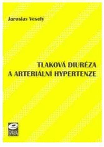 Tlaková diuréza a arteriální hypertenze - Jaroslav Veselý