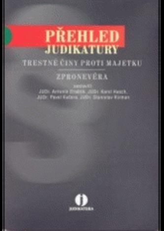 Přehled judikatury: Trestné činy proti majetku / Zpronevěra