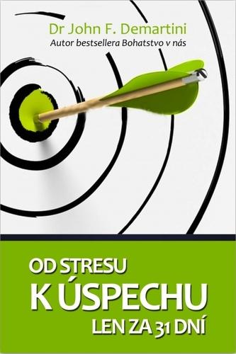 Od stresu k úspechu len za 31 dní