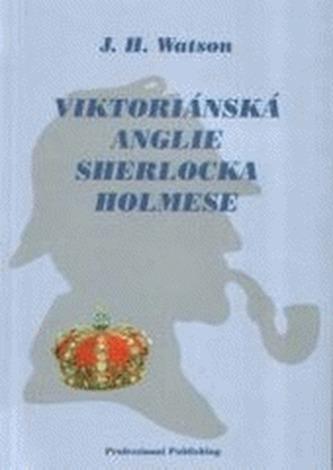 Viktoriánská anglie Sherlocka Holmese
