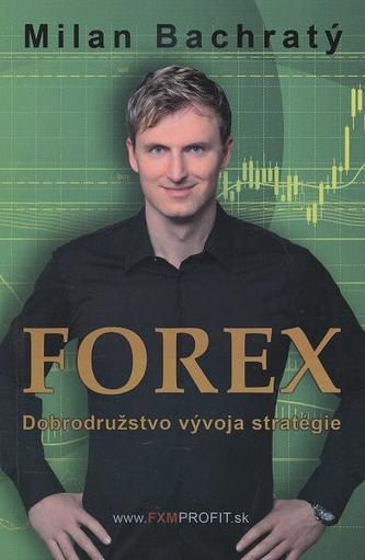 Forex - Dobrodružstvo vývoja stratégie
