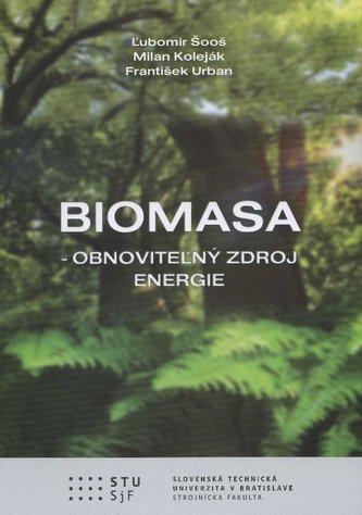 Biomasa - obnoviteľný zdroj energie