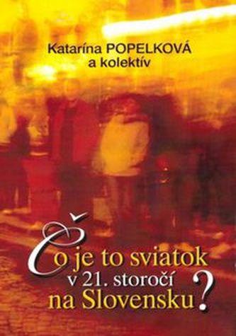 Čo je to sviatok v 21. storočí na Slovensku?