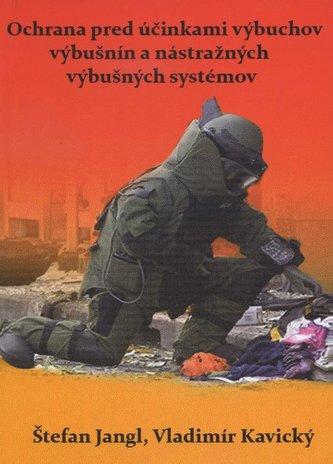 Ochrana pred účinkami výbuchov výbušnín a nástražných výbušných systémov