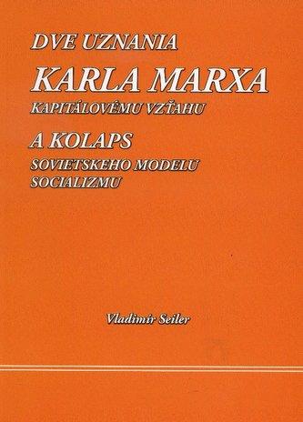 Dve uznania Karla Marxa kapitálovému vzťahu