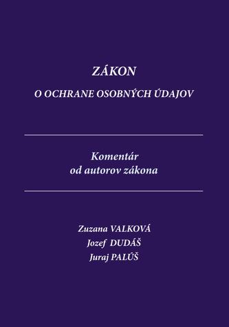 Zákon o ochrane osobných údajov, komentár - Jozef Dudáš, Juraj Palúš