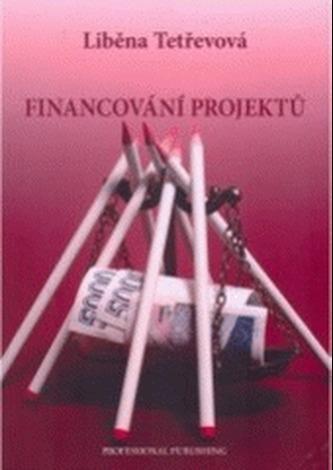 Financování projektů - Liběna Tetřevová