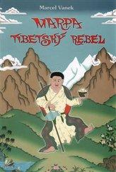 Marpa - tibetský rebel
