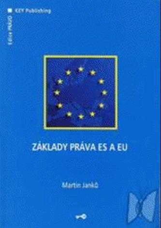 Základy práva ES a EU - Martin Janků