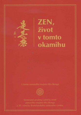 Zen, život v tomto okamihu