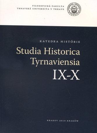 Studia historica Tyrnaviensia IX-X