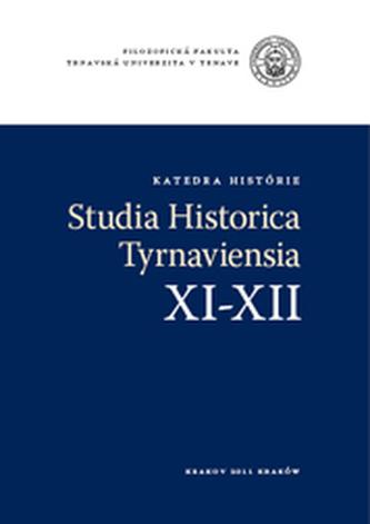 Studia historica Tyrnaviensia XI-XII