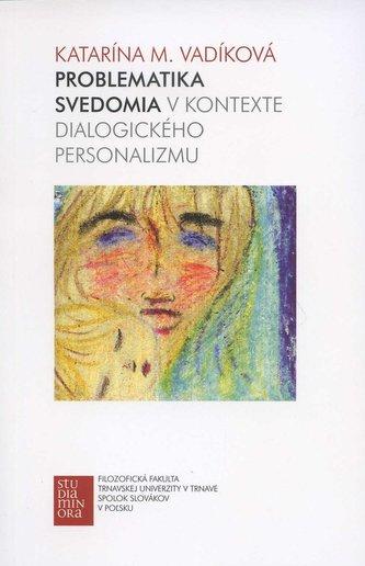 Problematika svedomia v kontexte dialogického personalizmu