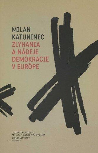 Zlyhania a nádeje demokracie v Európe
