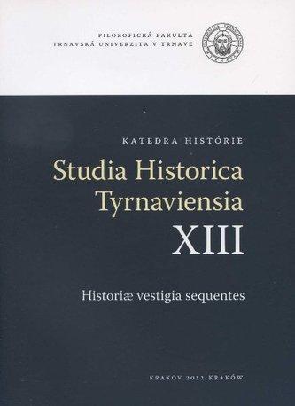Studia historica Tyrnaviensia XIII