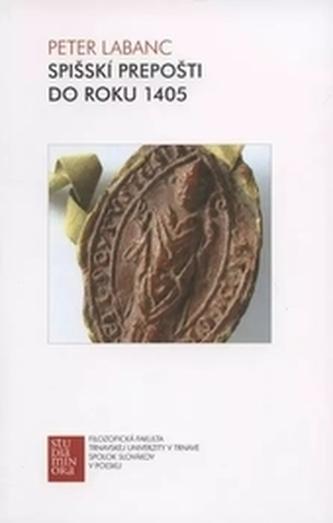 Spišskí prepošti do roku 1405