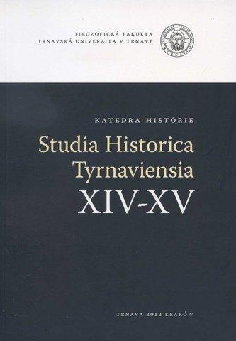 Studia Historica Tyrnaviensia XIV-XV