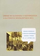 Umenie na Slovensku v historických a kultúrnych súvislostiach 2011