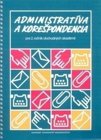 Administratíva a korešpondencia pre 2. ročník obchodných akadémií