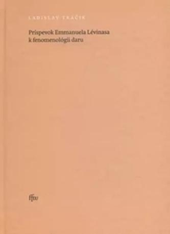 Príspevok Emmanuela Lévinasa k fenomenológii daru