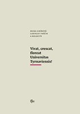 Vivat, crescat, floreat Universitas Tyrnaviensis!