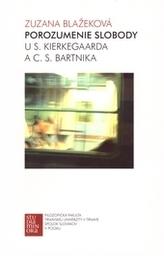 Porozumenie slobody u S. Kierkegaarda a C. S. Bartnika