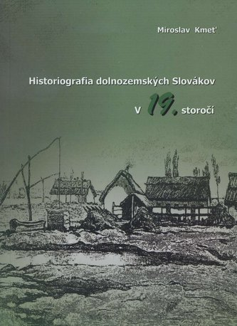 Historiografia dolnozemských Slovákov v 19. storoči