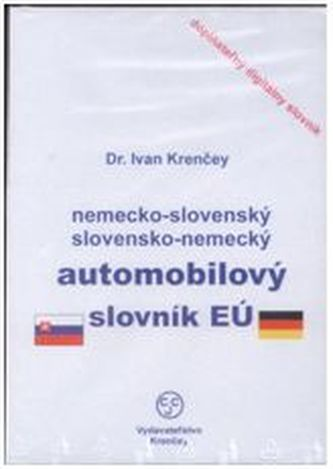 CD-ROM Nemecko-slovenský, slovensko-nemecký automobilový slovník EÚ - Krenčey, Ivan