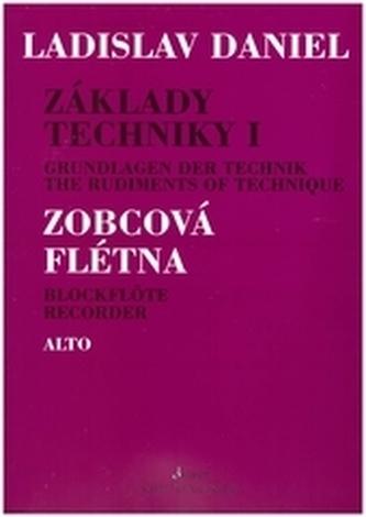 Základy techniky pro sopránovou zobcovou flétnu I. - Daniel, Ladislav