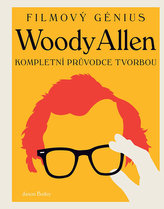 Woody Allen - Kompletní průvodce tvorbou