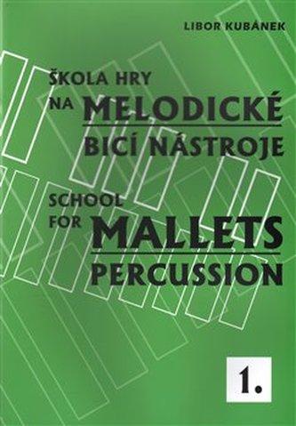 Škola hry na melodické bicí nástroje 1.