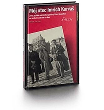 Môj otec Imrich Karvaš