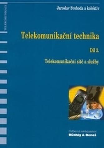 Telekomunikační technika-Díl 3.