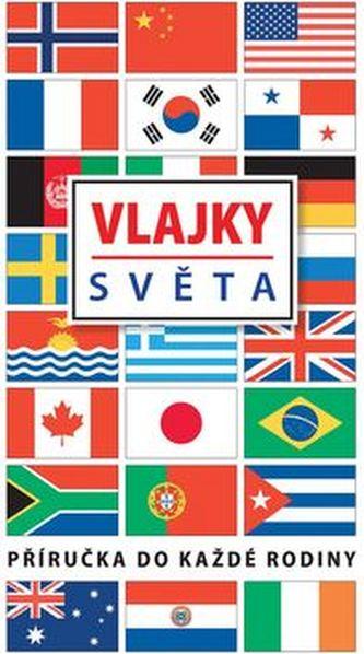 Vlajky světa - Příručka do každé rodiny