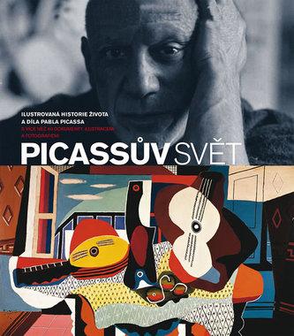 Picassův svět - Ilustrovaná historie života a díla Pabla Picassa s více než 40 dokumenty, ilustracemi a fotografiemi