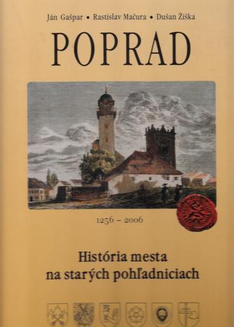 Poprad. História mesta na starých pohľadniciach 1256 - 2006