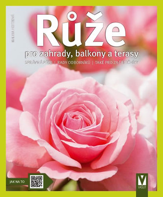 Růže pro zahrady, balkony a terasy - Halina Heitz