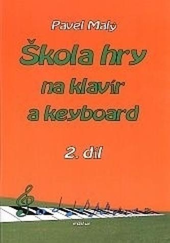 Škola hry na klavír a keyboard 2 - Malý, Pavel