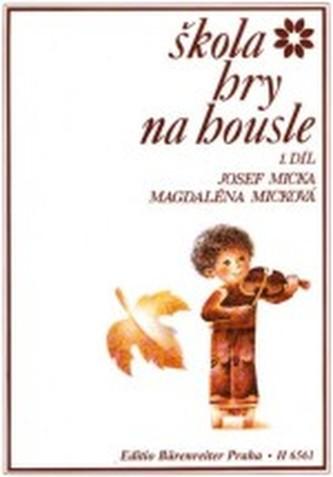 Škola hry na housle I - Micka, Josef; Micková, Magdaléna