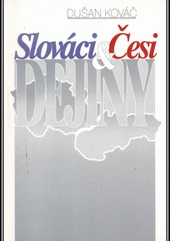 SLOVÁCI-ČESI-DEJINY