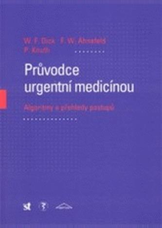Průvodce urgentní medicínou - Dick, W. F.