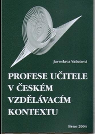Profese učitele v českém vzdělávacím kontextu