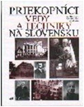 Priekopníci vedy a techniky na Slovensku