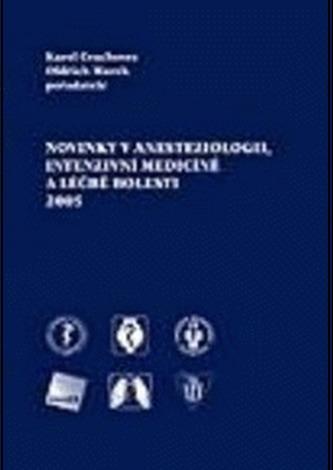 Novinky v anesteziologii, intenzivní medicíně a léčbě bolesti 2005