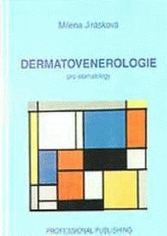 Dermatovenerologie pro stomatology - Milena Jirásková